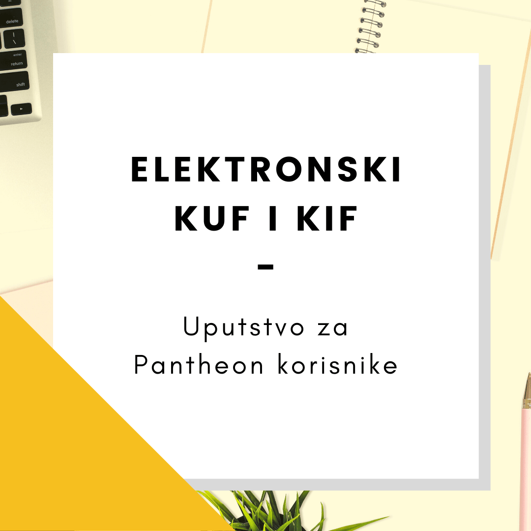 Elektronski KUF i KIF - Uputstvo za Pantheon korisnike